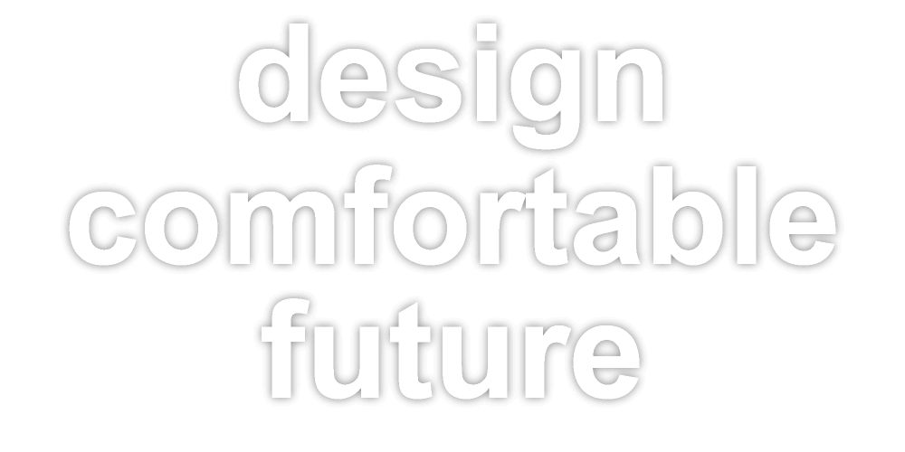 design comfortable future